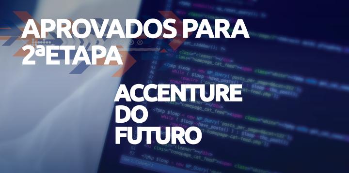 Lista dos aprovados para 2ª etapa do Accenture do Futuro