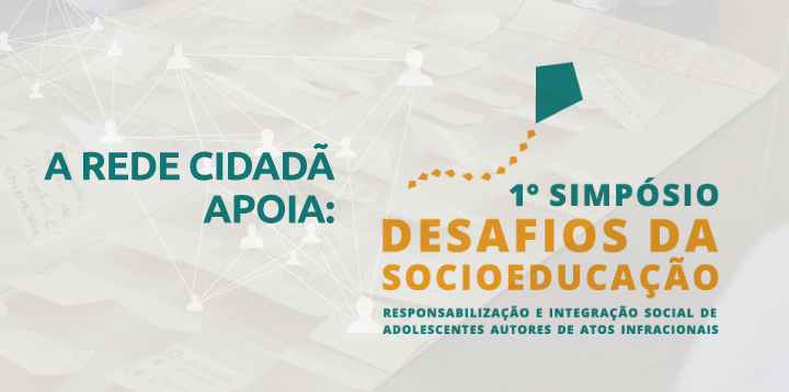 Rede Cidadã apoia o simpósio sobre socioeducação