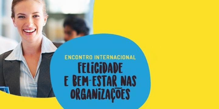Rede Cidadã apoia: Encontro Internacional Felicidade e Bem-estar nas Organizações